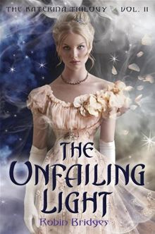 The Unfailing Light (The Katerina Trilogy, Volume 2)