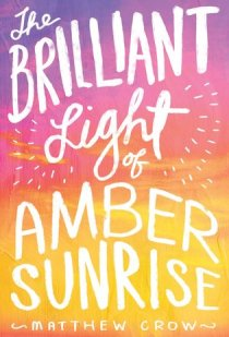 The Brilliant Life of Amber Sunrise